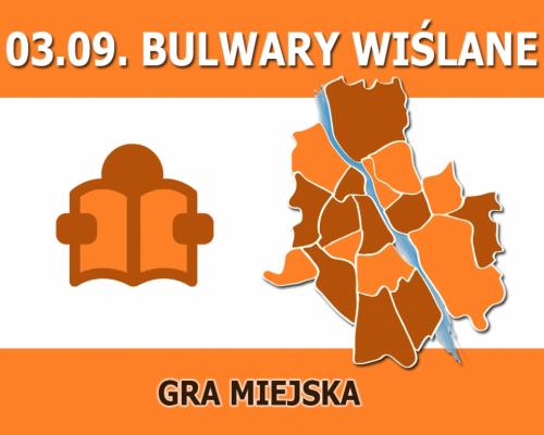 GRA MIEJSKA - BULWARY WIŚLANE